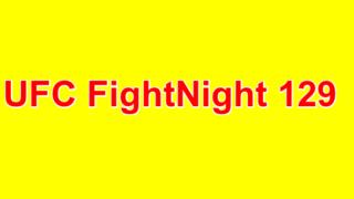 UFC FightNight 129 5/19/2018