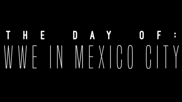 WWE Day Of WWE in Mexico City 1/9/20