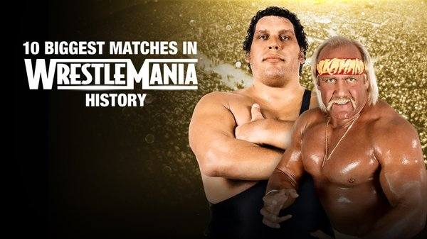 WWE Biggest Matches In WrestleMania History 4/16/20