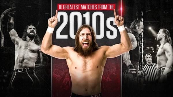 WWE Greatest Matches From 2010s 4/16/20