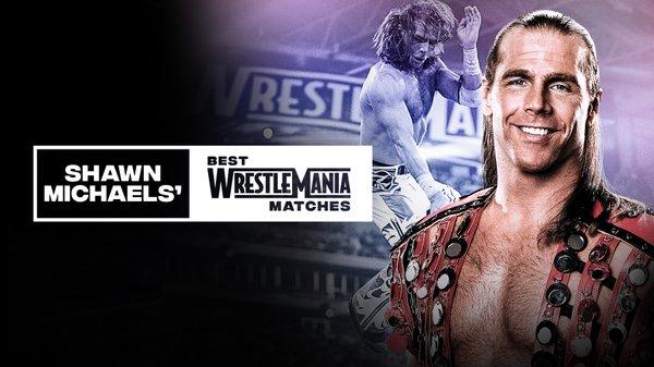 Watch WWE Shawn Michaels Best Wrestlemania Matches 2020 4/2/20