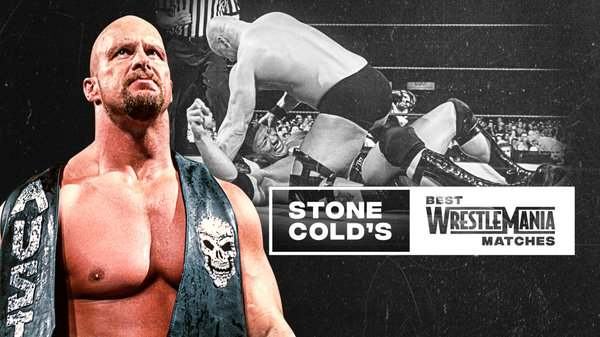 Watch WWE Best Of Stone colds Wrestlemania Matches 2020 4/2/20