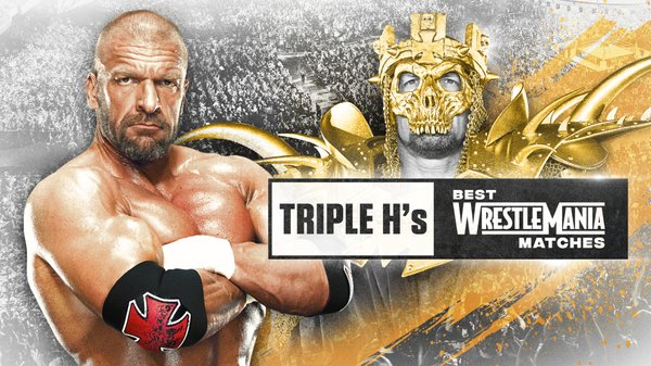 Watch WWE Triple H Best Wrestlemania Matches 2020 4/2/20