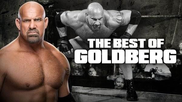 WWE The Best Of Goldberg 4/16/20