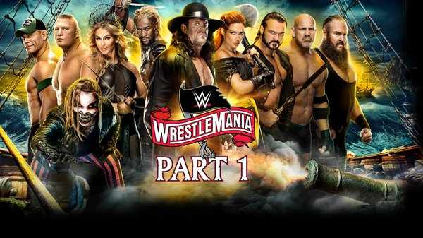 Day 1 – WWE Wrestlemania 36 2020 PPV 4/4/20
