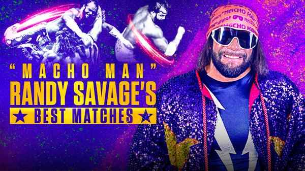 Watch WWE The Best Of Macho Man Randy Savage 5/19/20