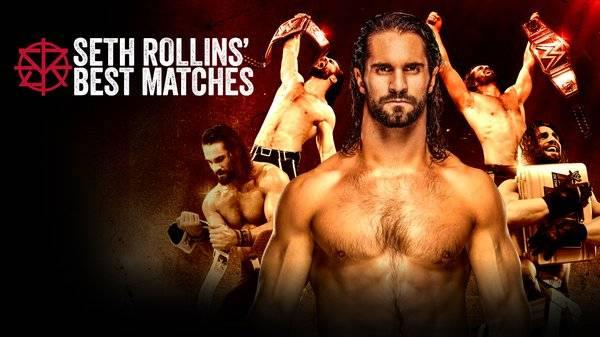 WWE The Best of Seth Rollins Matches 5/12/20