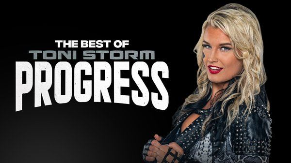 Watch The Best Of Toni Storm In Progress 11/15/20