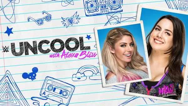 WWE Uncool With Alexa Bliss E8 Nikki Cross