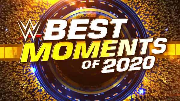 Watch WWE Best Moments Of 2020 12/31/20