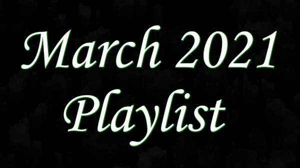 March 2021 Playlist Index