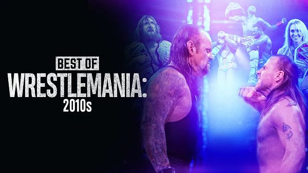 Watch WWE The Best Of WrestleMania In The 2010s 4/6/21