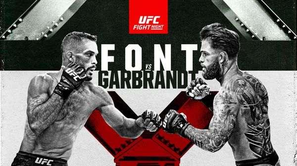 UFC FN : Font vs. Garbrandt 5/22/21