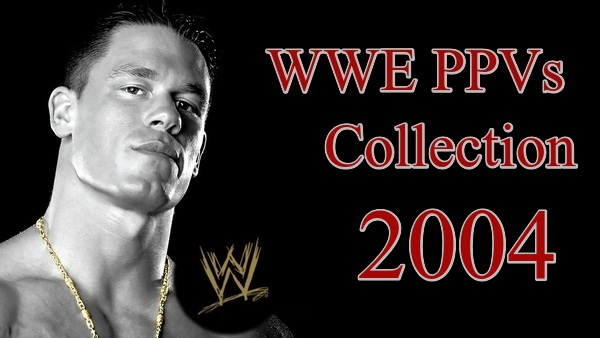 WWE PPVs 2004 Collection