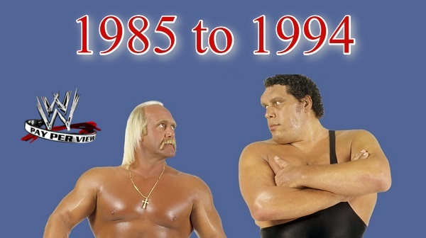 WWE PPVs 1985 to 1994 Collection