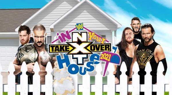 Watch NxT TakeOver: In Your House 2021 PPV 6/13/21