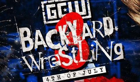 GCW: Backyard Wrestling 3 2021 July 4th 7/4/21