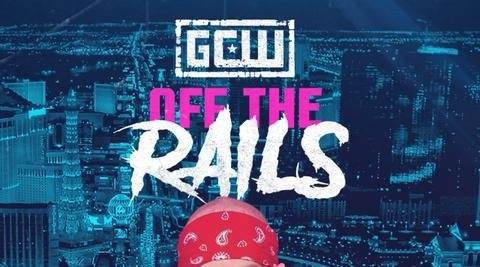 GCW : Off The Rails 8/20/21