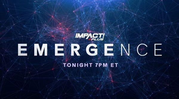 Impact Wrestling : Emergence 8/20/21
